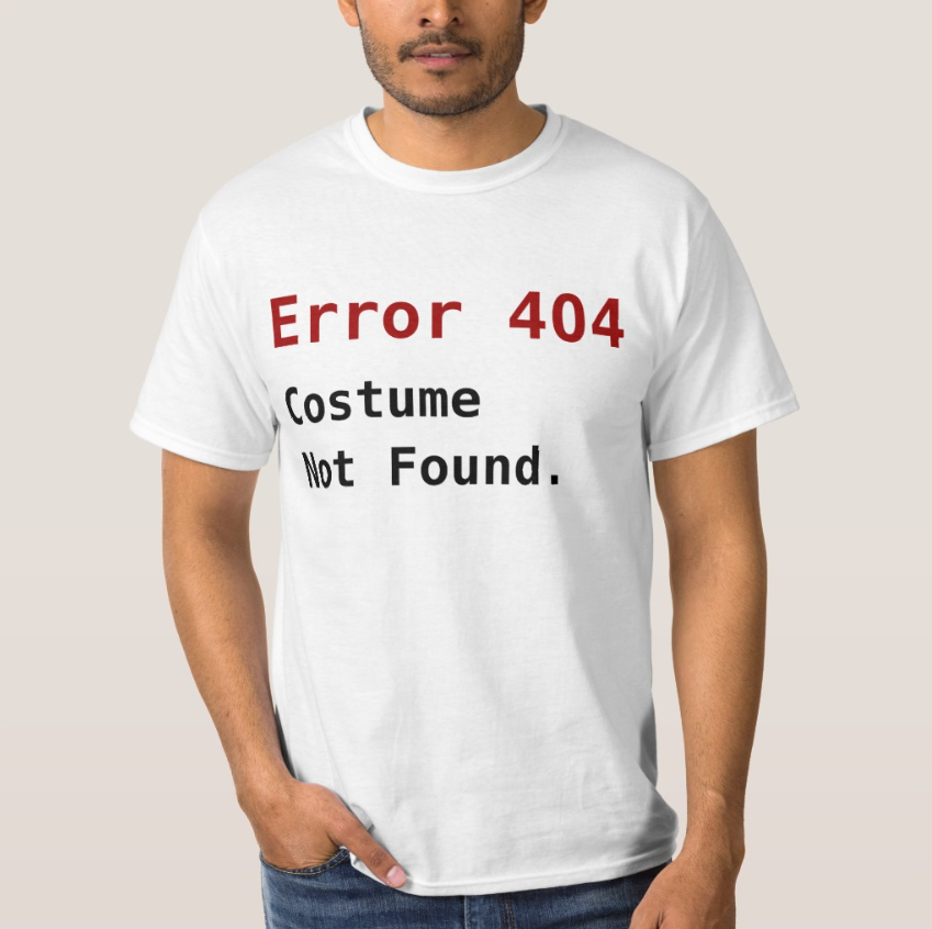 Error 404 Costume Not Found Halloween Costumes Zazzle